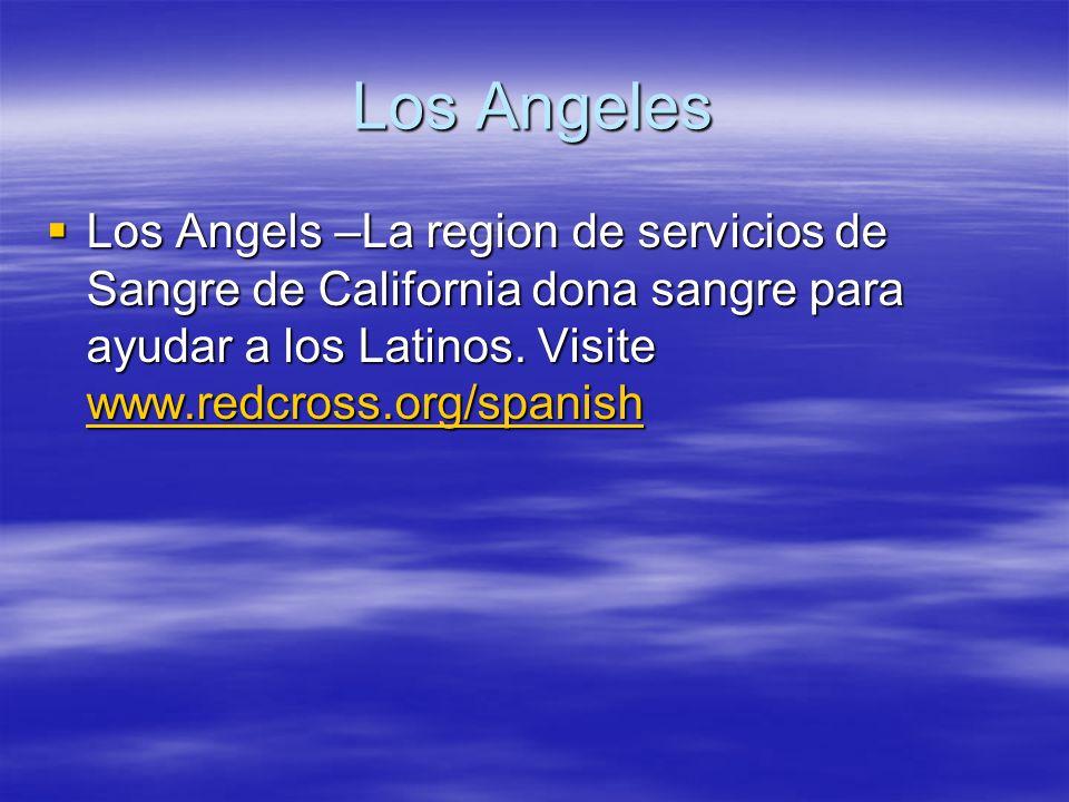 Los Angeles Los Angels –La region de servicios de Sangre de California dona sangre para ayudar a los Latinos.