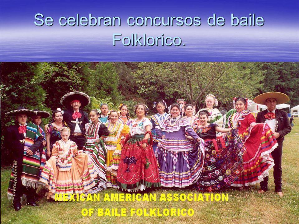 Se celebran concursos de baile Folklorico.