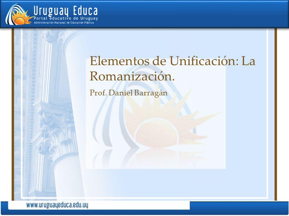 Elementos de Unificación: La Romanización.