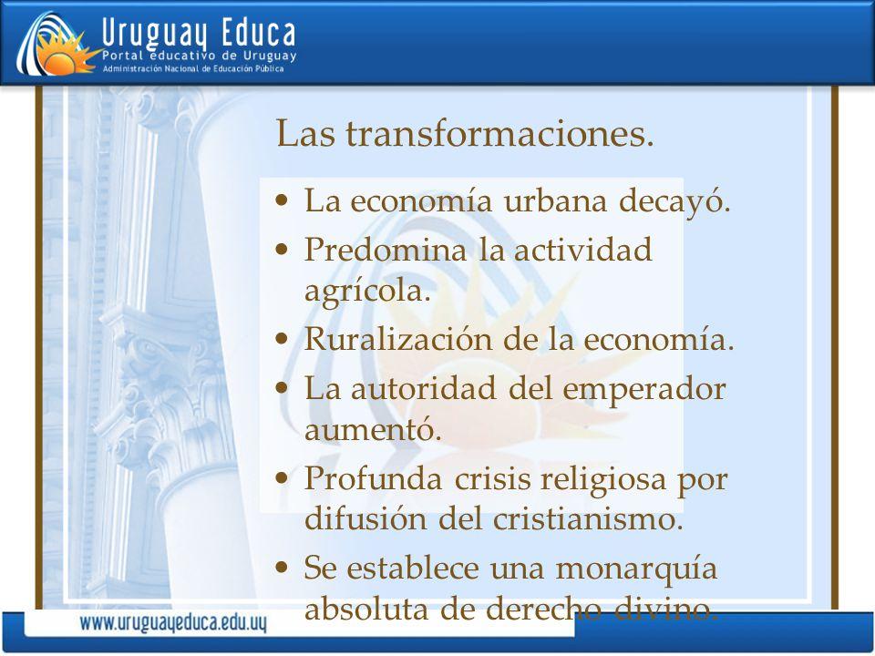 Las transformaciones. La economía urbana decayó.