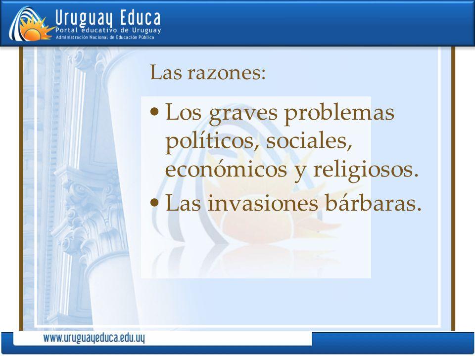 Los graves problemas políticos, sociales, económicos y religiosos.
