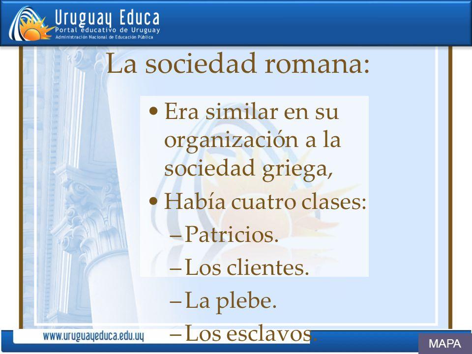 La sociedad romana: Era similar en su organización a la sociedad griega, Había cuatro clases: Patricios.