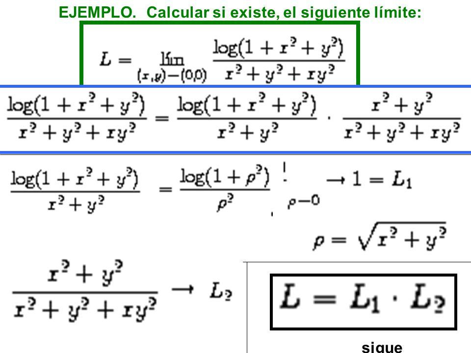 EJEMPLO. Calcular si existe, el siguiente límite:
