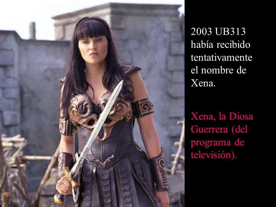 2003 UB313 había recibido tentativamente el nombre de Xena.