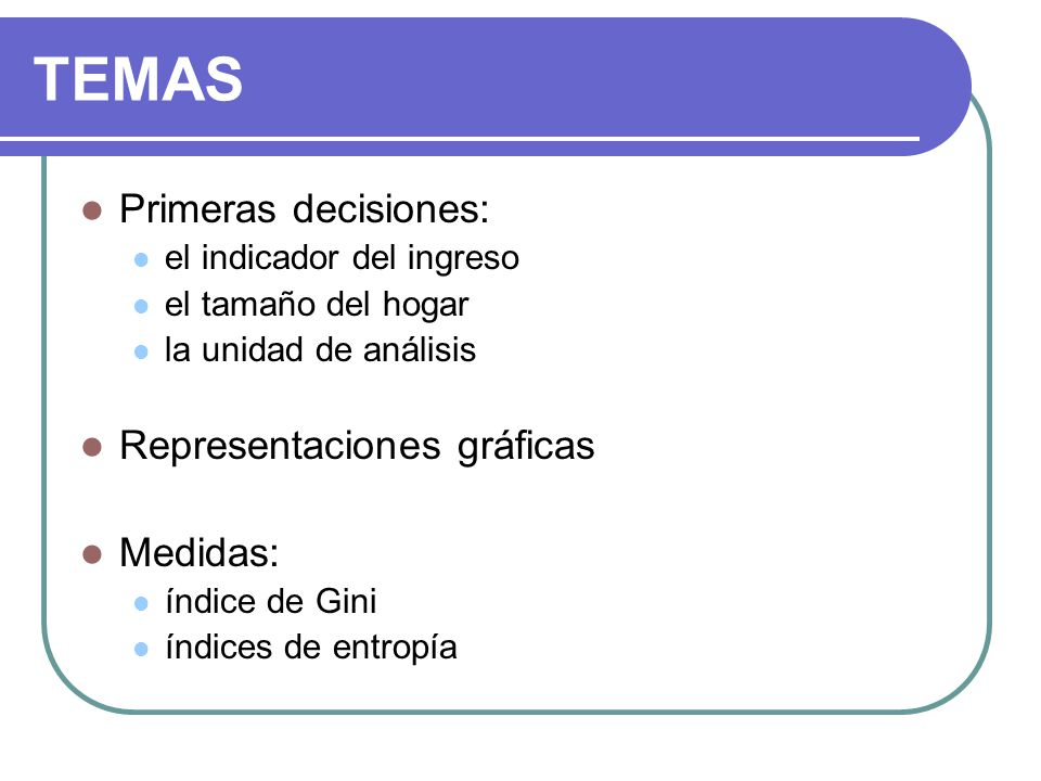TEMAS Primeras decisiones: Representaciones gráficas Medidas: