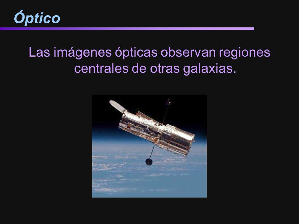 Las imágenes ópticas observan regiones centrales de otras galaxias.