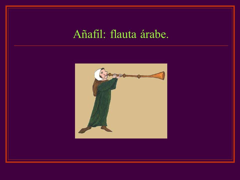 Añafil: flauta árabe.
