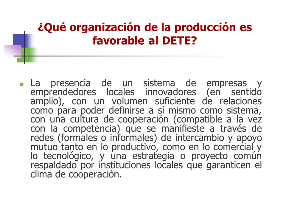 ¿Qué organización de la producción es favorable al DETE