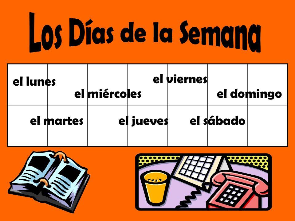 Los Días de la Semana el viernes el lunes el miércoles el domingo