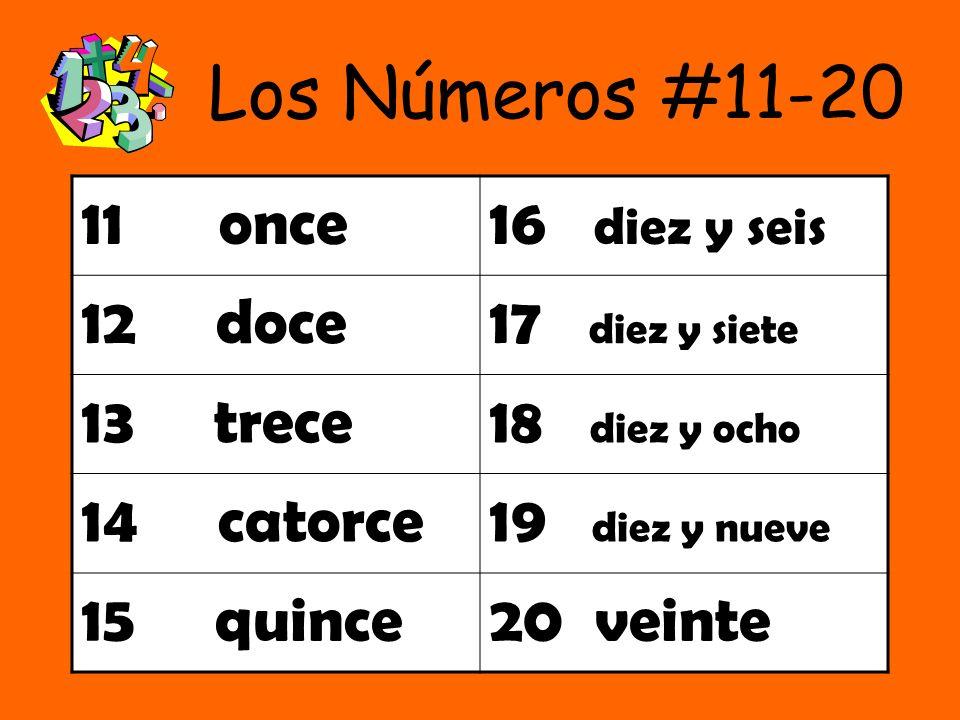 Los Números #11-20 11 once 16 diez y seis 12 doce 17 diez y siete