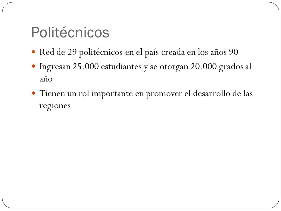 Politécnicos Red de 29 politécnicos en el país creada en los años 90
