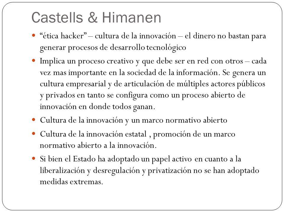 Castells & Himanen ética hacker – cultura de la innovación – el dinero no bastan para generar procesos de desarrollo tecnológico.