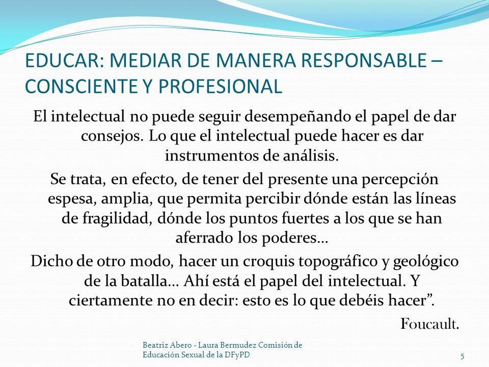 EDUCAR: MEDIAR DE MANERA RESPONSABLE – CONSCIENTE Y PROFESIONAL