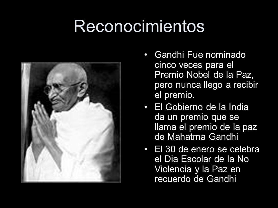 Reconocimientos Gandhi Fue nominado cinco veces para el Premio Nobel de la Paz, pero nunca llego a recibir el premio.
