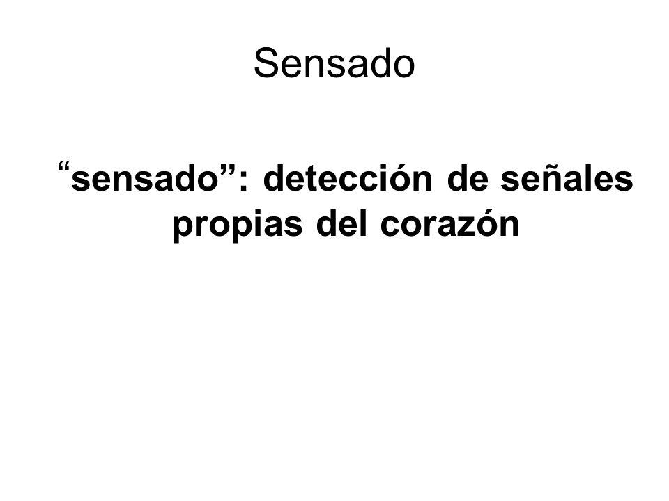sensado : detección de señales propias del corazón