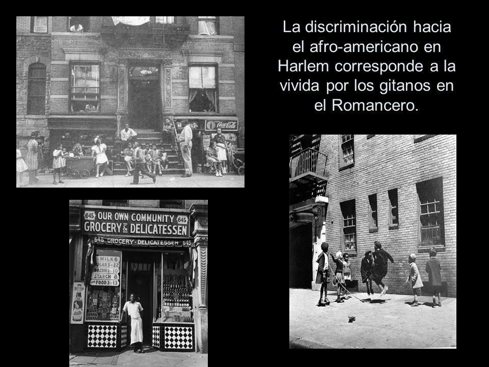 La discriminación hacia el afro-americano en Harlem corresponde a la vivida por los gitanos en el Romancero.
