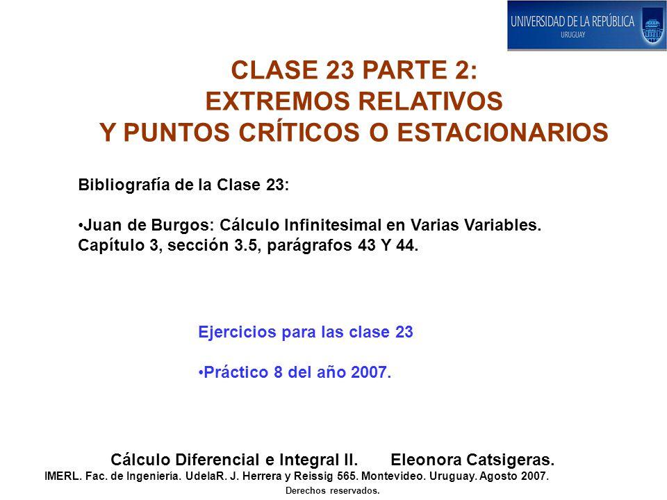 CLASE 23 PARTE 2: EXTREMOS RELATIVOS Y PUNTOS CRÍTICOS O ESTACIONARIOS