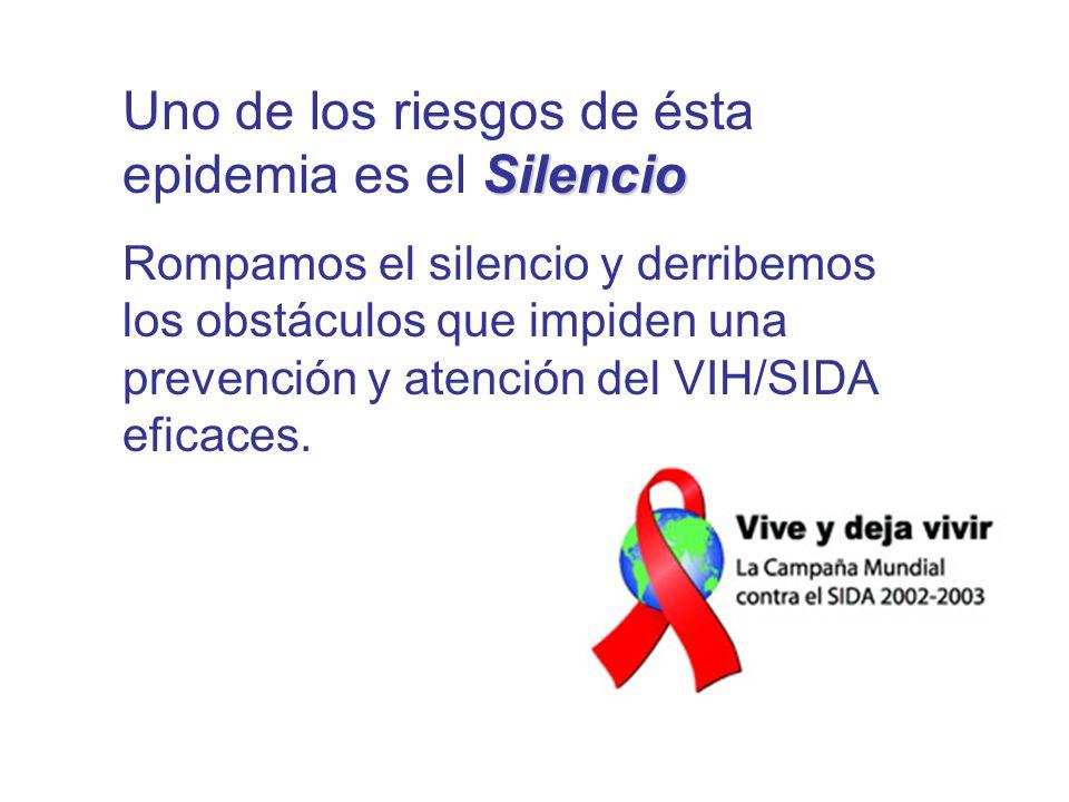 Uno de los riesgos de ésta epidemia es el Silencio