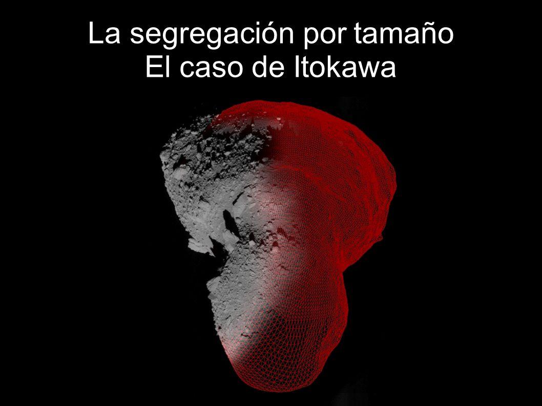 La segregación por tamaño El caso de Itokawa