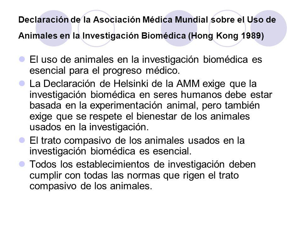 Declaración de la Asociación Médica Mundial sobre el Uso de Animales en la Investigación Biomédica (Hong Kong 1989)