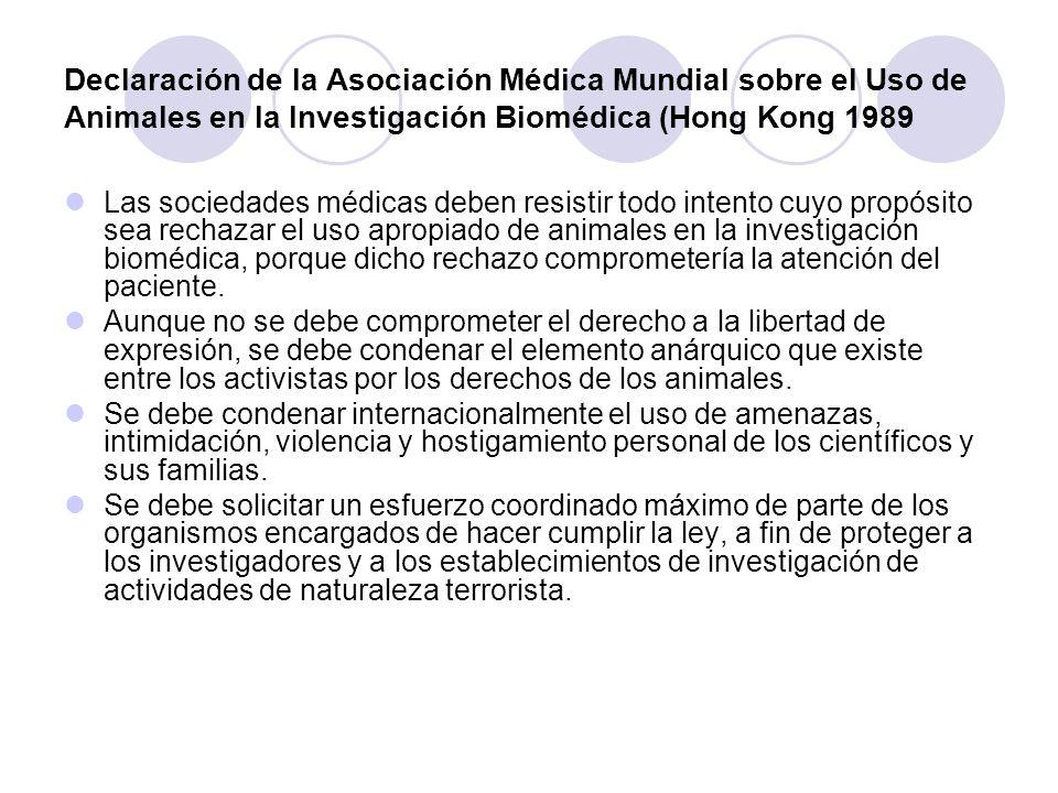 Declaración de la Asociación Médica Mundial sobre el Uso de Animales en la Investigación Biomédica (Hong Kong 1989