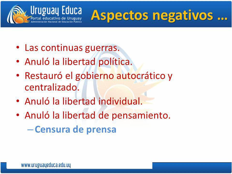 Aspectos negativos … Las continuas guerras.