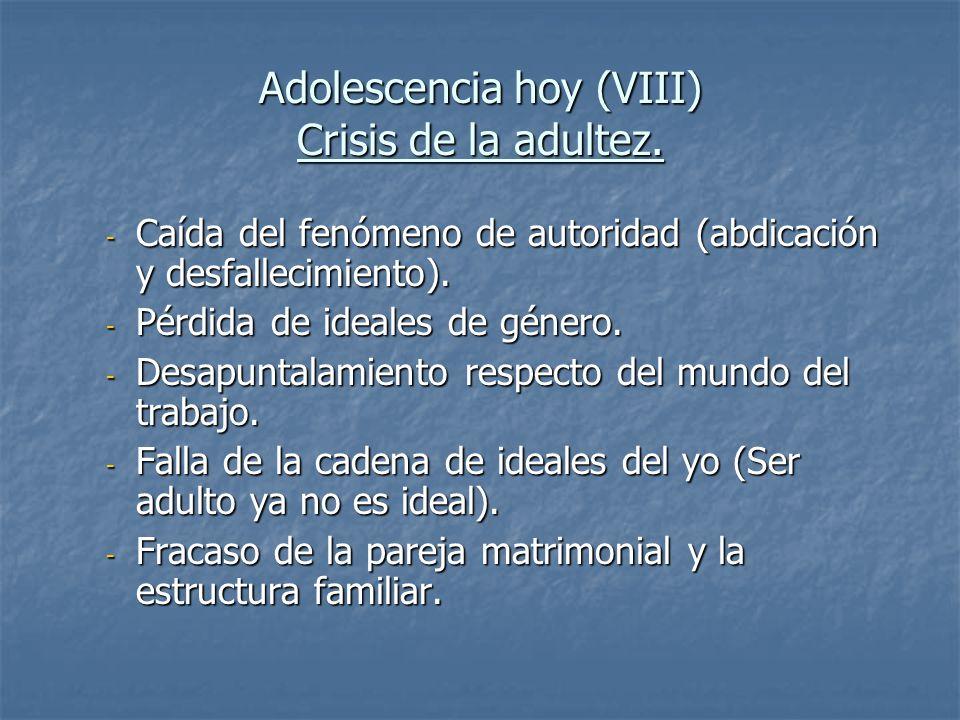 Adolescencia hoy (VIII) Crisis de la adultez.