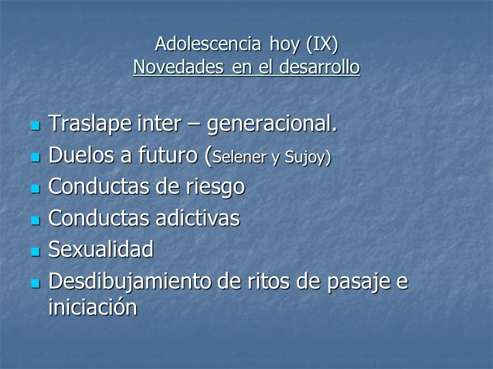 Adolescencia hoy (IX) Novedades en el desarrollo