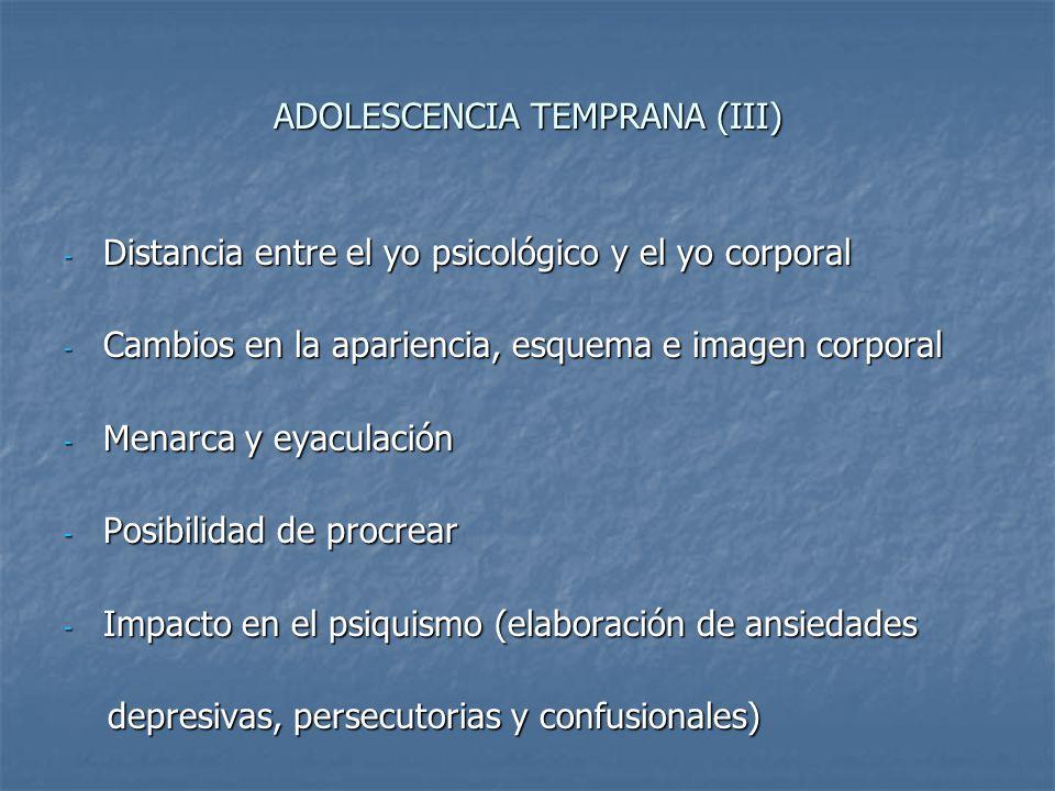 ADOLESCENCIA TEMPRANA (III)