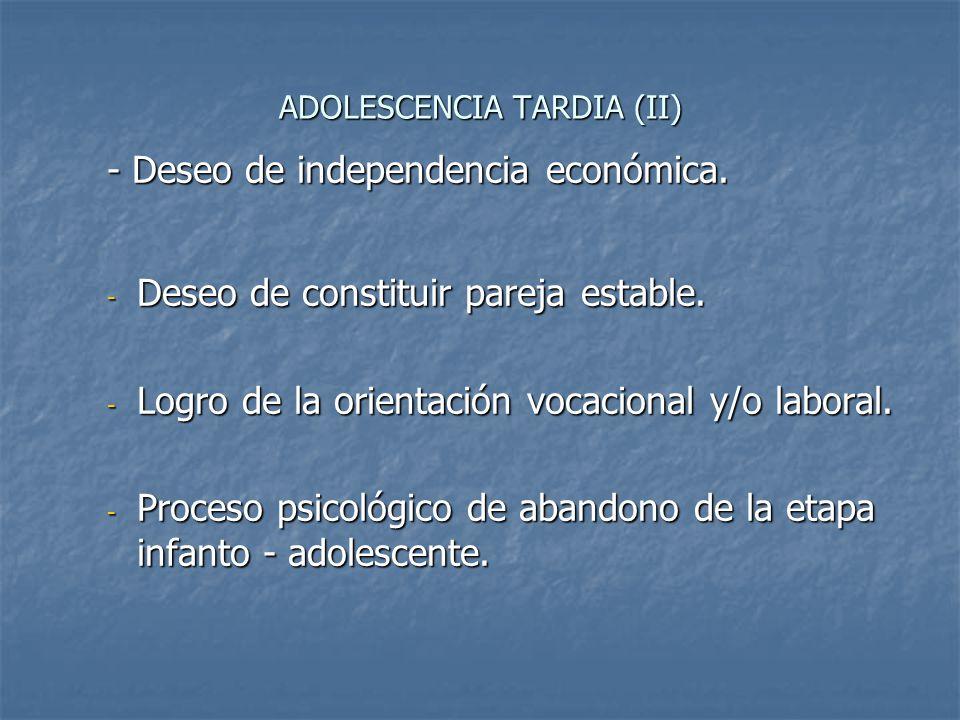 ADOLESCENCIA TARDIA (II)