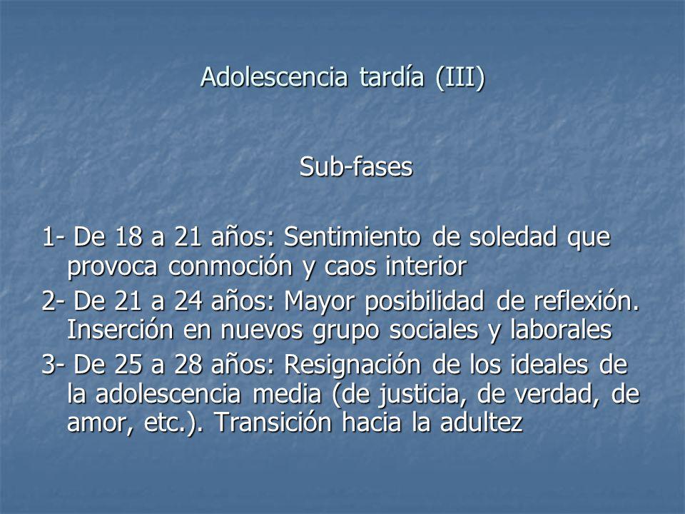Adolescencia tardía (III)