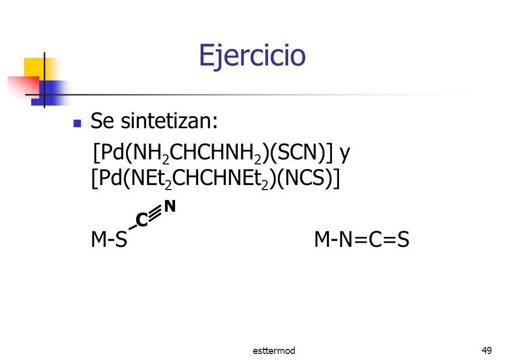 Ejercicio Se sintetizan: