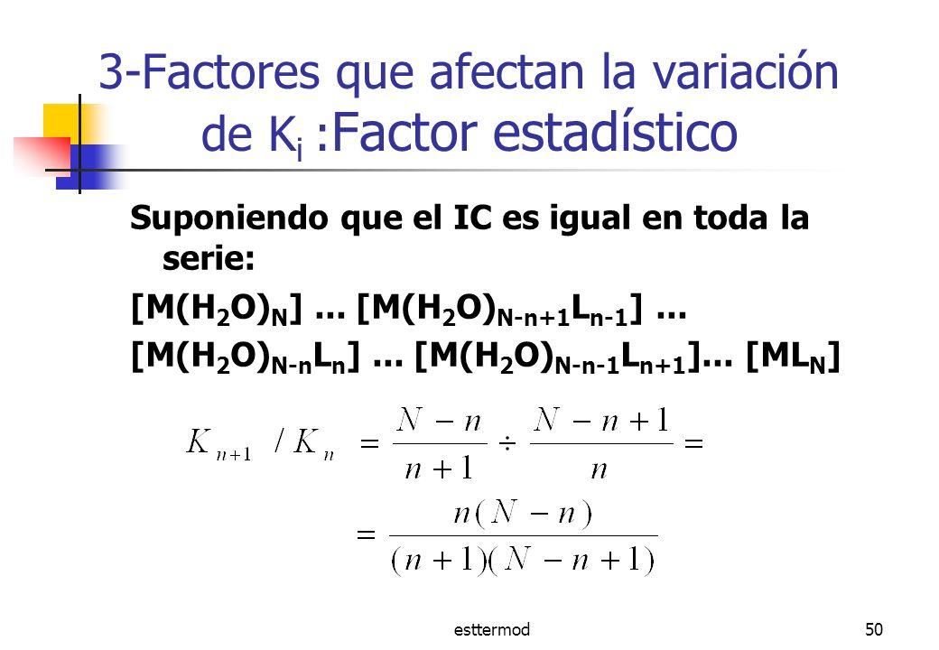 3-Factores que afectan la variación de Ki :Factor estadístico