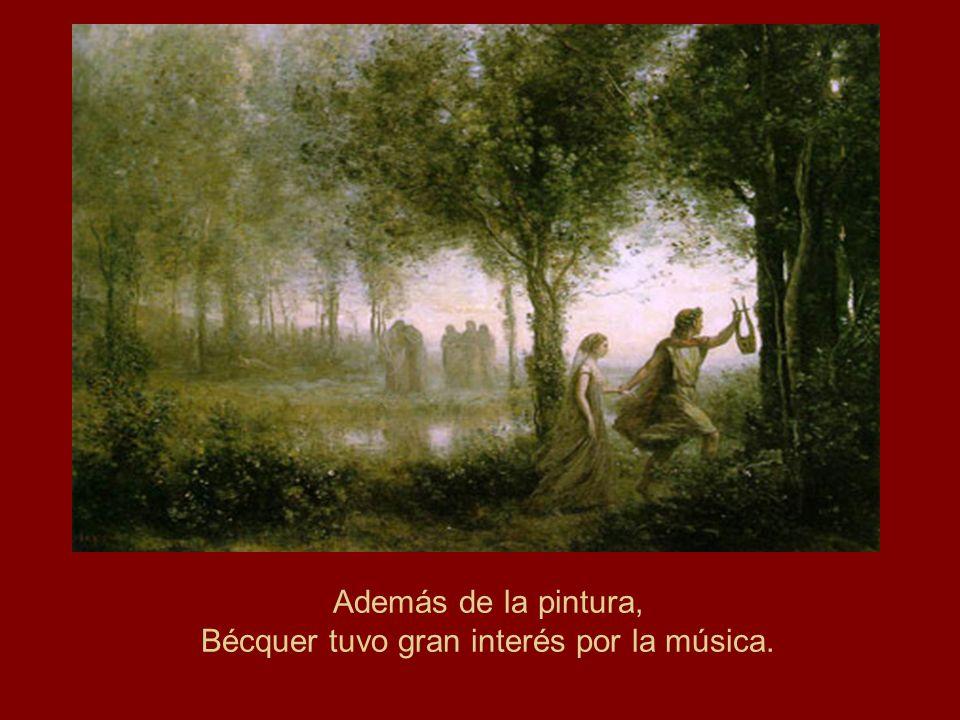 Además de la pintura, Bécquer tuvo gran interés por la música.