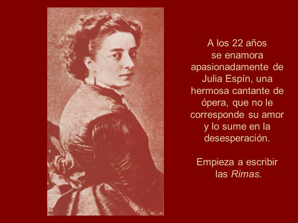 A los 22 años se enamora apasionadamente de Julia Espín, una hermosa cantante de ópera, que no le corresponde su amor y lo sume en la desesperación.