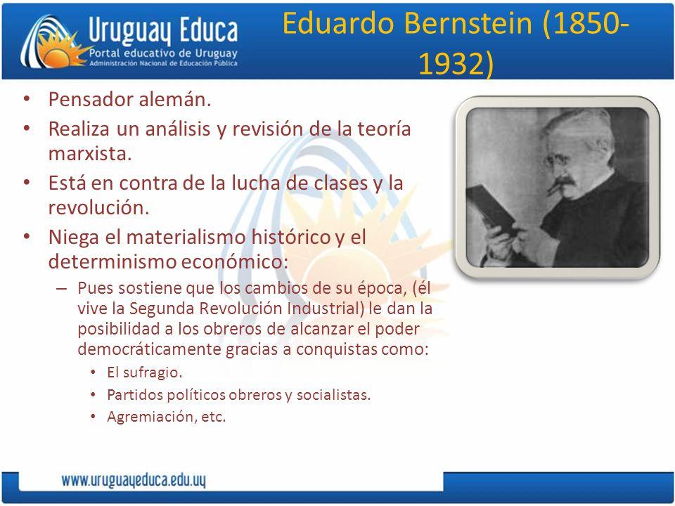 Eduardo Bernstein (1850-1932) Pensador alemán.