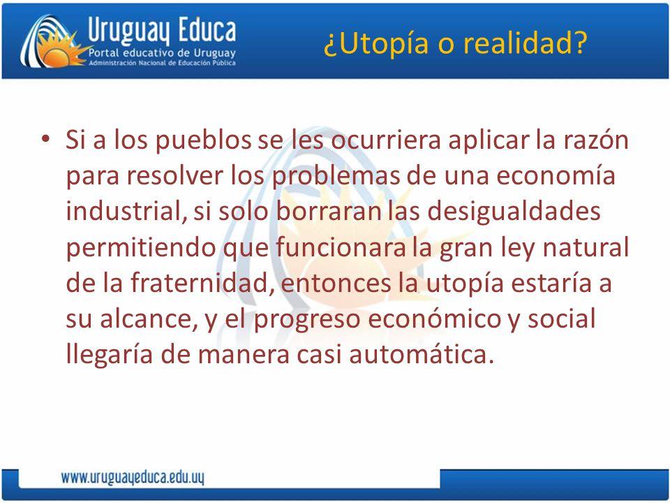 ¿Utopía o realidad