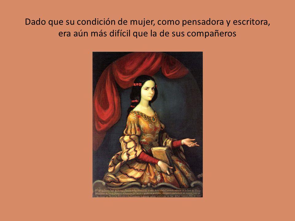 Dado que su condición de mujer, como pensadora y escritora, era aún más difícil que la de sus compañeros