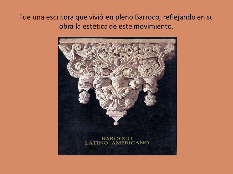 Fue una escritora que vivió en pleno Barroco, reflejando en su obra la estética de este movimiento.