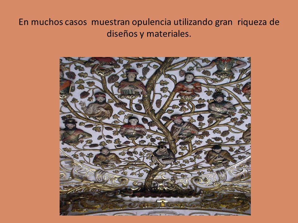 En muchos casos muestran opulencia utilizando gran riqueza de diseños y materiales.
