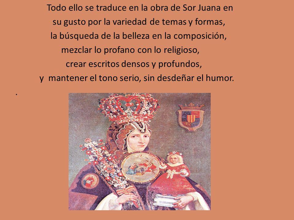 Todo ello se traduce en la obra de Sor Juana en