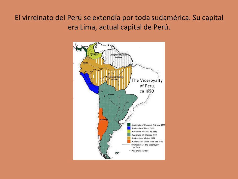 El virreinato del Perú se extendía por toda sudamérica