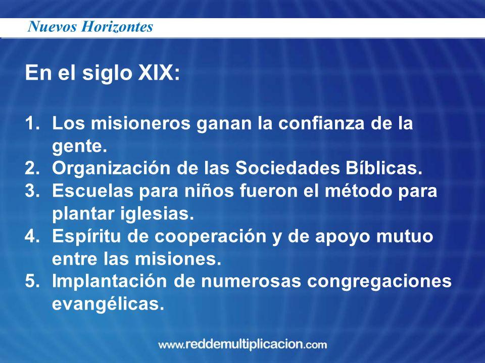 En el siglo XIX: Los misioneros ganan la confianza de la gente.