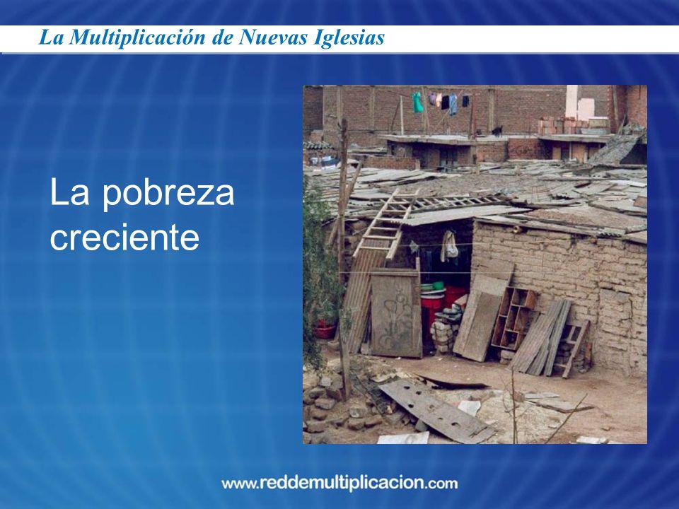 23/03/2017 La Multiplicación de Nuevas Iglesias La pobreza creciente