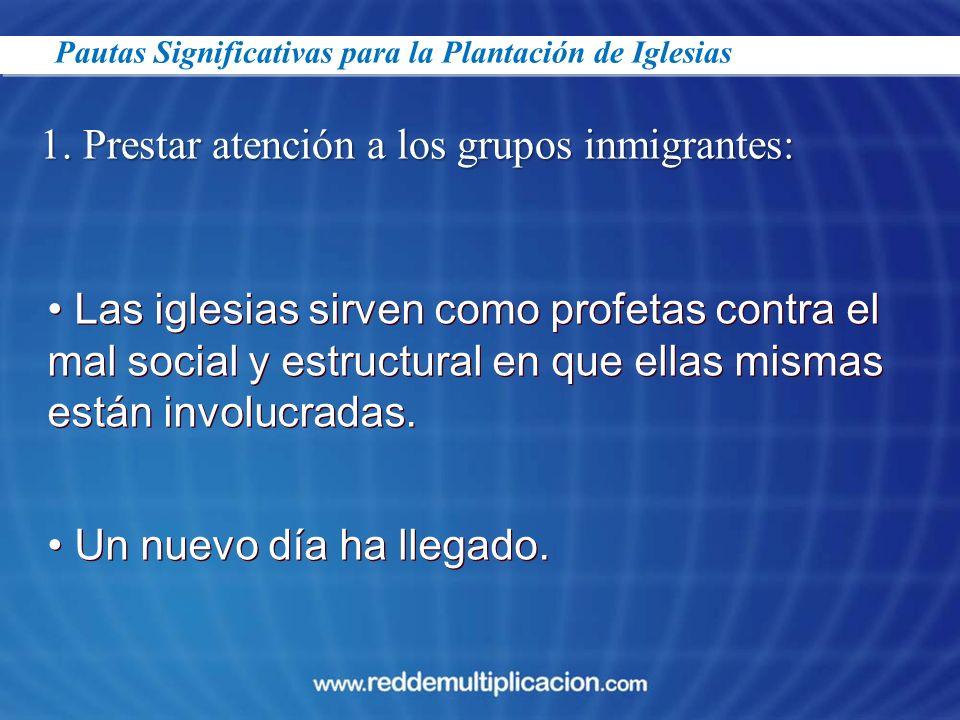 1. Prestar atención a los grupos inmigrantes: