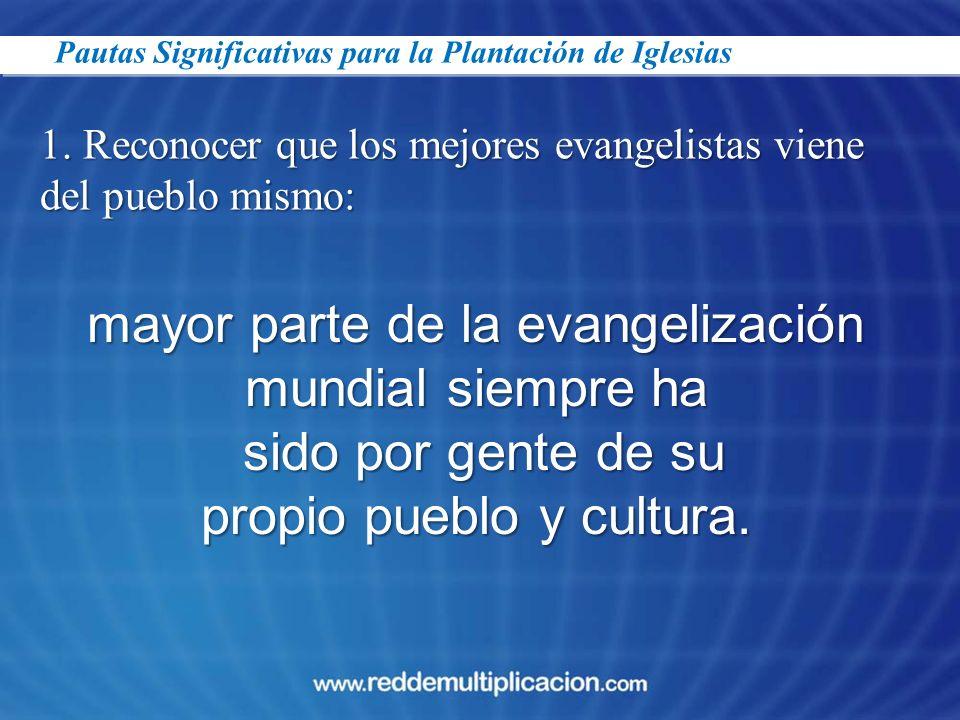 mayor parte de la evangelización mundial siempre ha