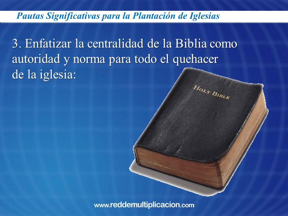 3. Enfatizar la centralidad de la Biblia como