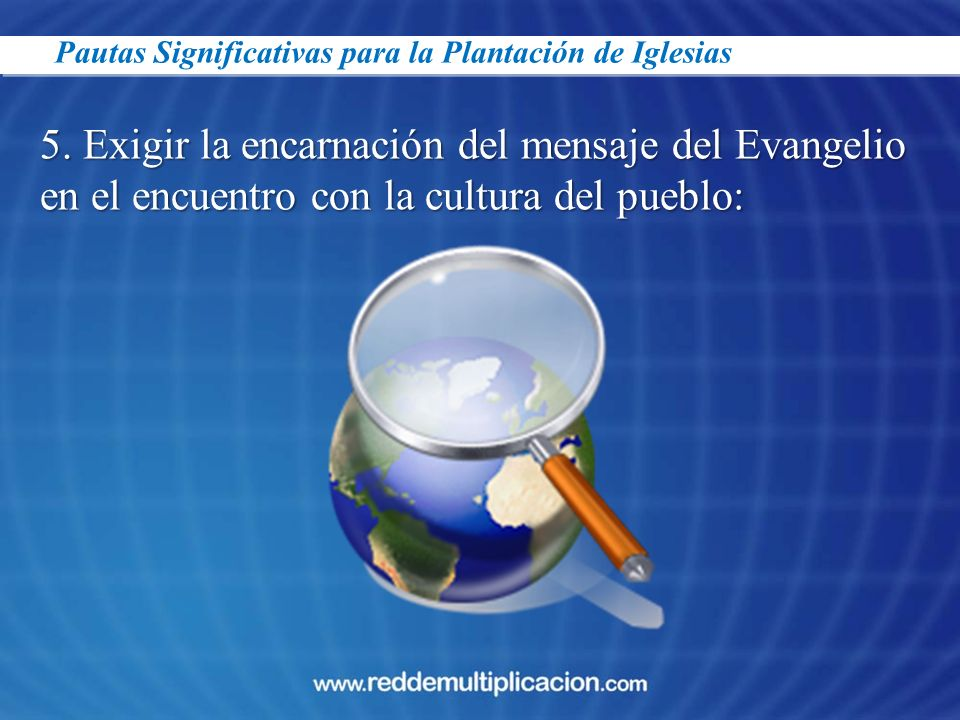5. Exigir la encarnación del mensaje del Evangelio