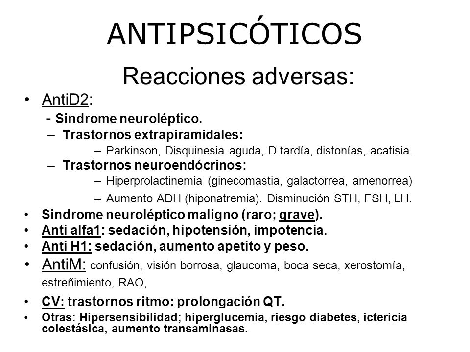 ANTIPSICÓTICOS Reacciones adversas: AntiD2: - Sindrome neuroléptico.