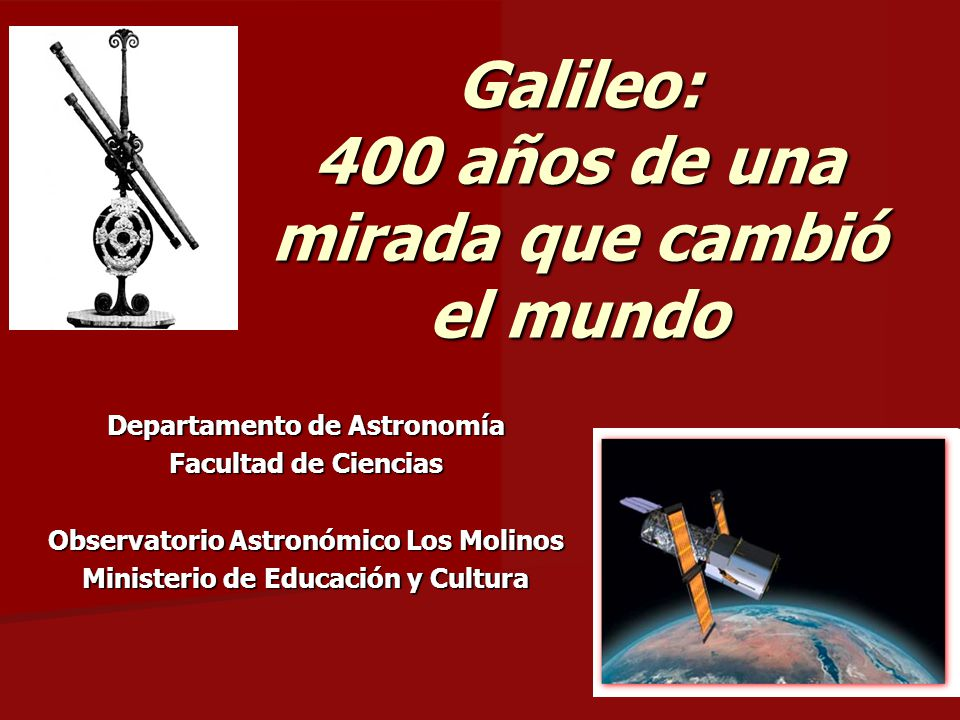 Galileo: 400 años de una mirada que cambió el mundo